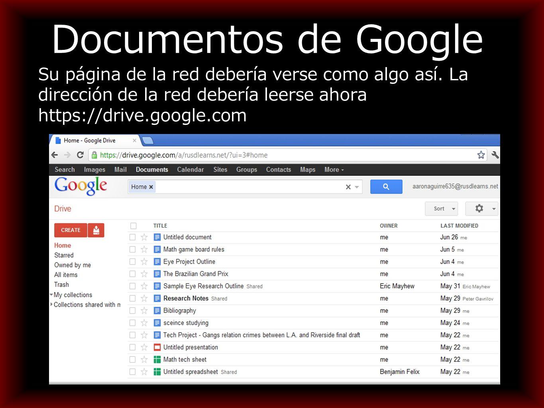 Documentos de Google Su página de la red debería verse como algo así.