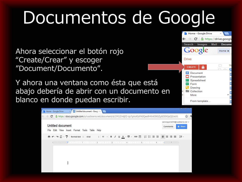 Documentos de Google Ahora seleccionar el botón rojo Create/Crear y escoger Document/Documento .