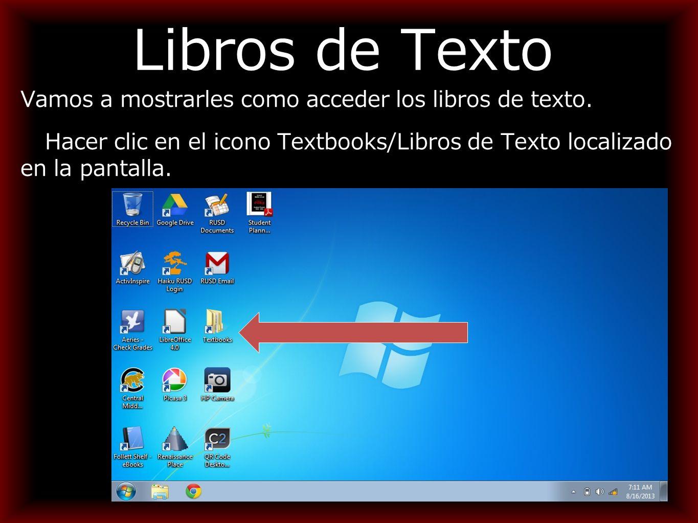 Libros de Texto Vamos a mostrarles como acceder los libros de texto.
