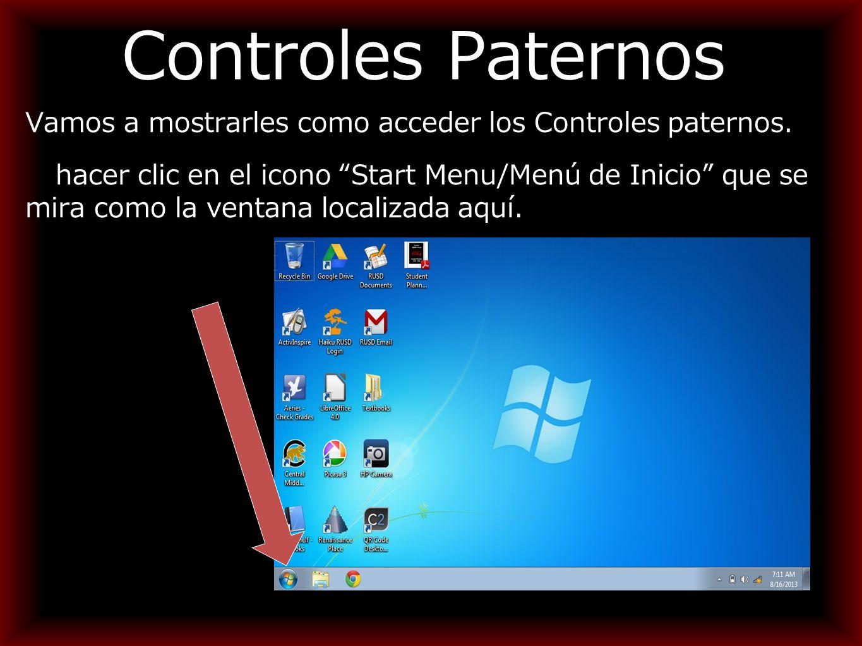 Controles Paternos Vamos a mostrarles como acceder los Controles paternos.