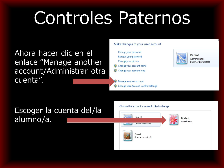 Controles Paternos Ahora hacer clic en el enlace Manage another account/Administrar otra cuenta .