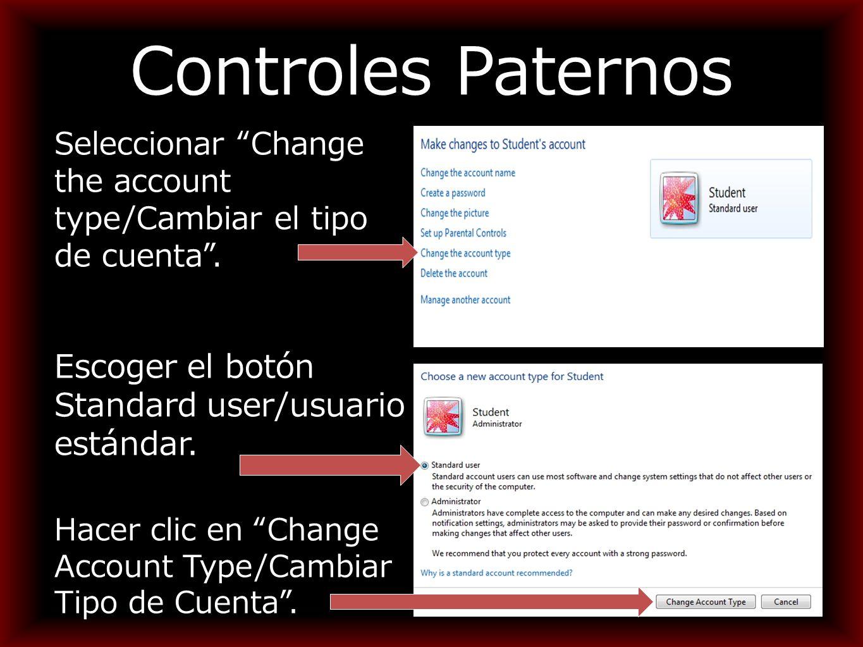Controles Paternos Seleccionar Change the account type/Cambiar el tipo de cuenta .
