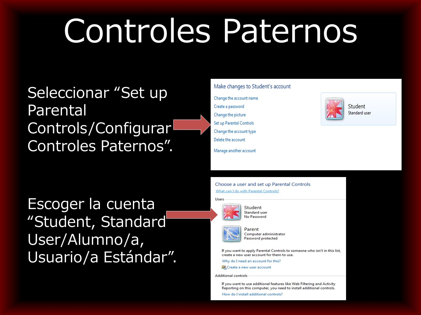 Controles Paternos Seleccionar Set up Parental Controls/Configurar Controles Paternos .