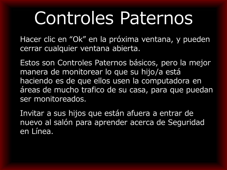 Controles Paternos Hacer clic en Ok en la próxima ventana, y pueden cerrar cualquier ventana abierta.
