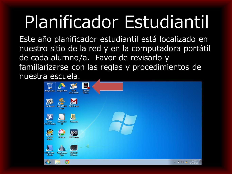 Planificador Estudiantil Este año planificador estudiantil está localizado en nuestro sitio de la red y en la computadora portátil de cada alumno/a.