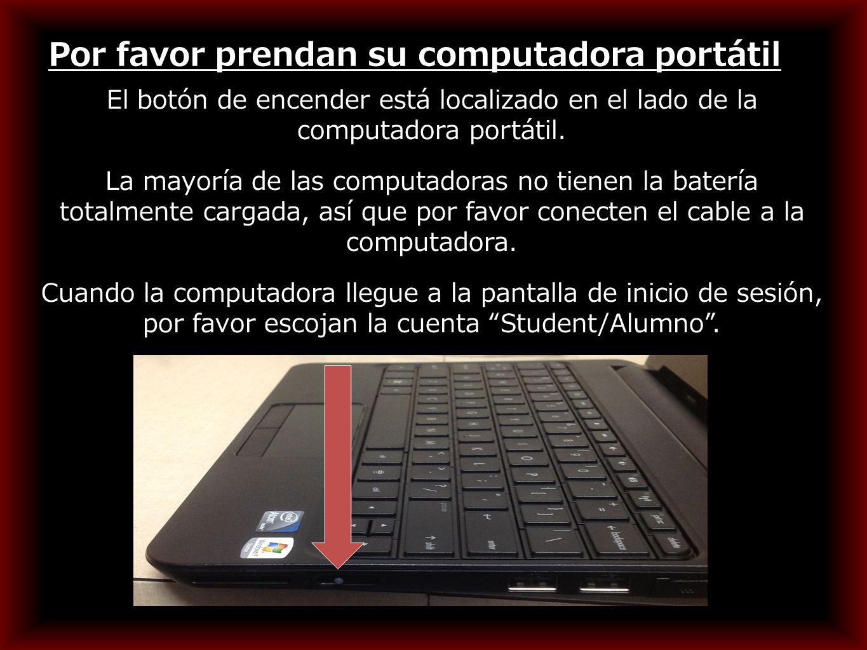 Por favor prendan su computadora portátil El botón de encender está localizado en el lado de la computadora portátil.