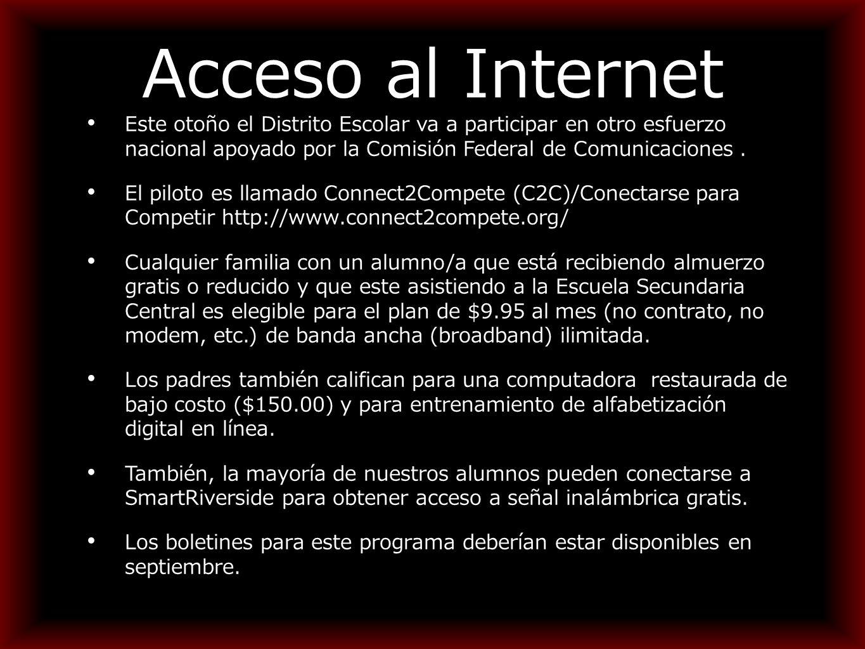 Acceso al Internet Este otoño el Distrito Escolar va a participar en otro esfuerzo nacional apoyado por la Comisión Federal de Comunicaciones.