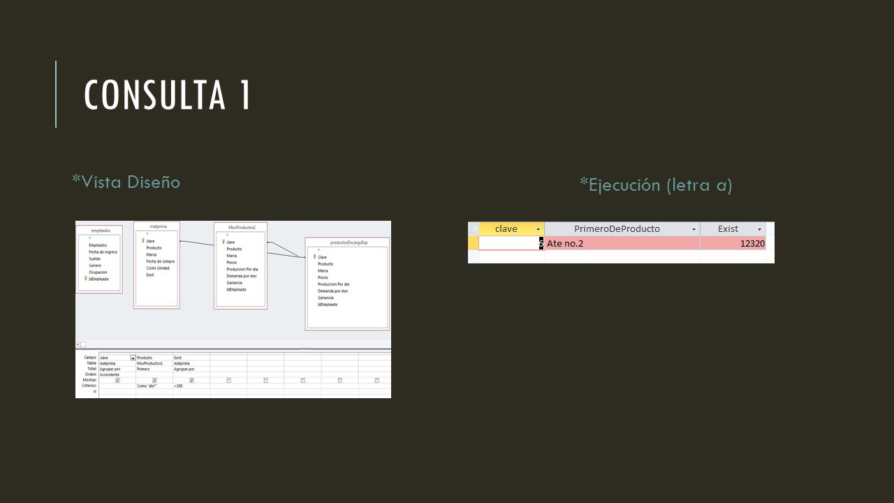 CONSULTA 1 *Vista Diseño *Ejecución (letra a)