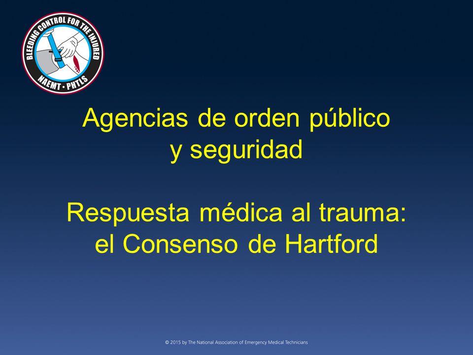 Agencias de orden público y seguridad Respuesta médica al trauma: el Consenso de Hartford