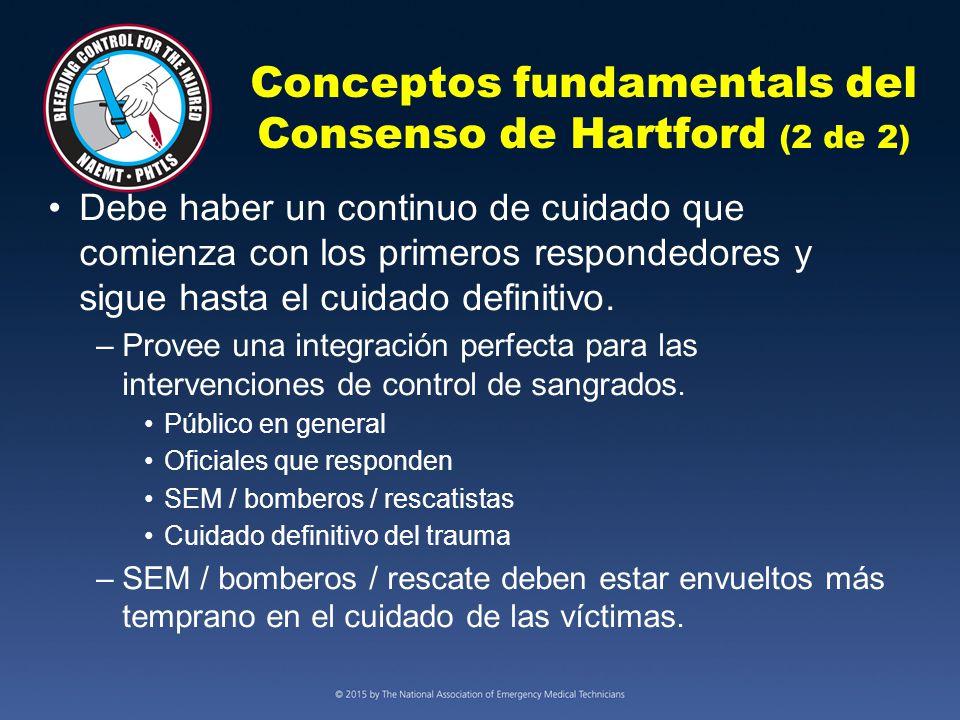 Conceptos fundamentals del Consenso de Hartford (2 de 2) Debe haber un continuo de cuidado que comienza con los primeros respondedores y sigue hasta el cuidado definitivo.