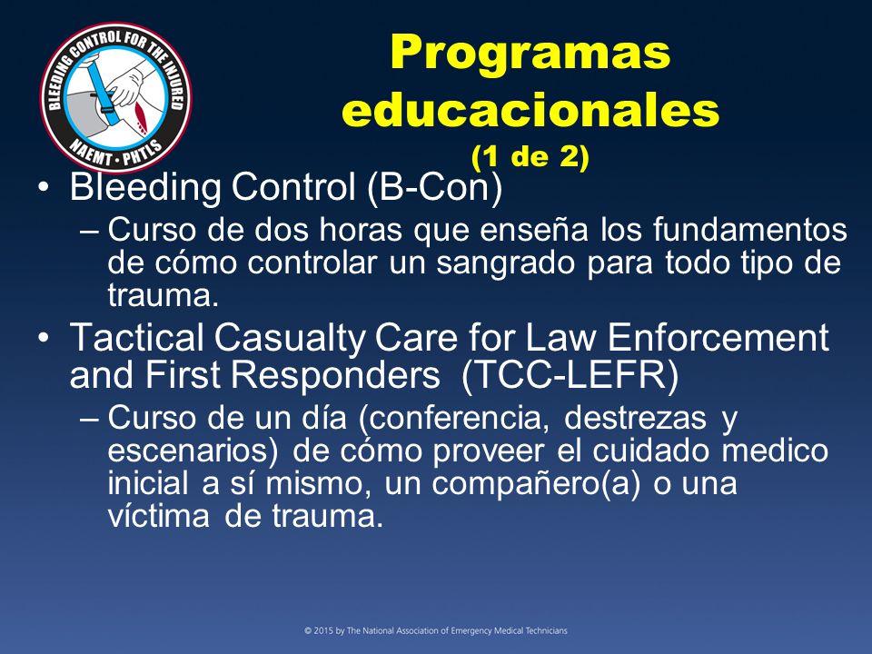 Programas educacionales (1 de 2) Bleeding Control (B-Con) –Curso de dos horas que enseña los fundamentos de cómo controlar un sangrado para todo tipo de trauma.