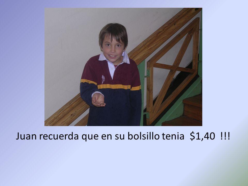 Juan recuerda que en su bolsillo tenia $1,40 !!!