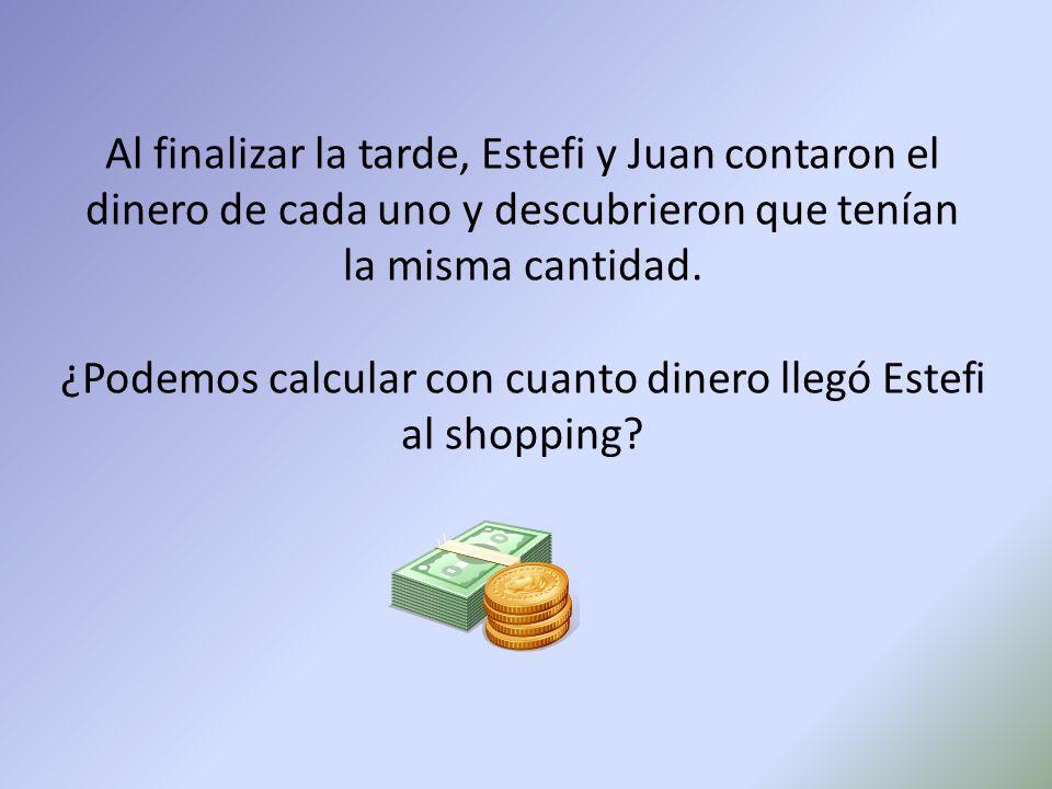 Al finalizar la tarde, Estefi y Juan contaron el dinero de cada uno y descubrieron que tenían la misma cantidad.