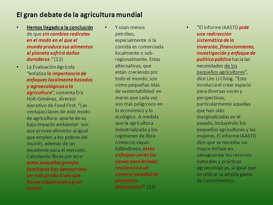 El gran debate de la agricultura mundial Y usan menos petróleo, especialmente si la comida es comerciada localmente o sub- regionalmente.