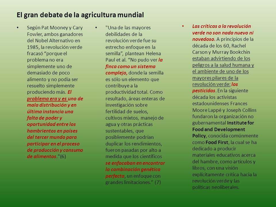 El gran debate de la agricultura mundial Una de las mayores debilidades de la revolución verde fue su estrecho enfoque en la semilla , plantean Helena Paul et al.