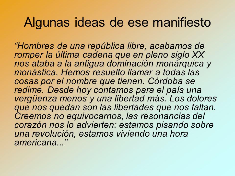 Algunas ideas de ese manifiesto Hombres de una república libre, acabamos de romper la última cadena que en pleno siglo XX nos ataba a la antigua dominación monárquica y monástica.