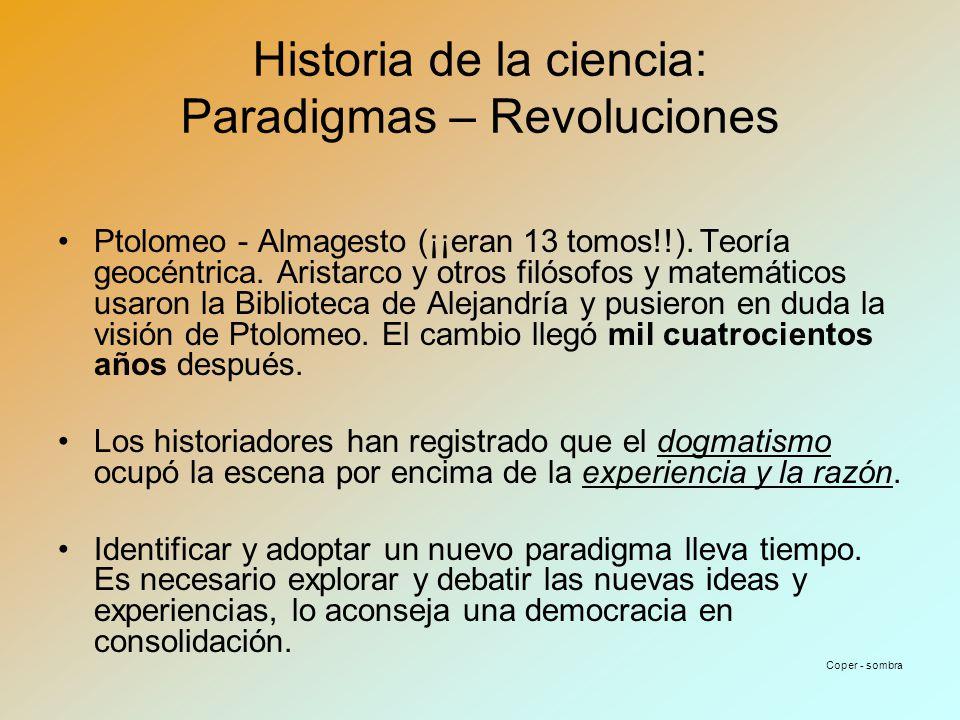 Historia de la ciencia: Paradigmas – Revoluciones Ptolomeo - Almagesto (¡¡eran 13 tomos!!).
