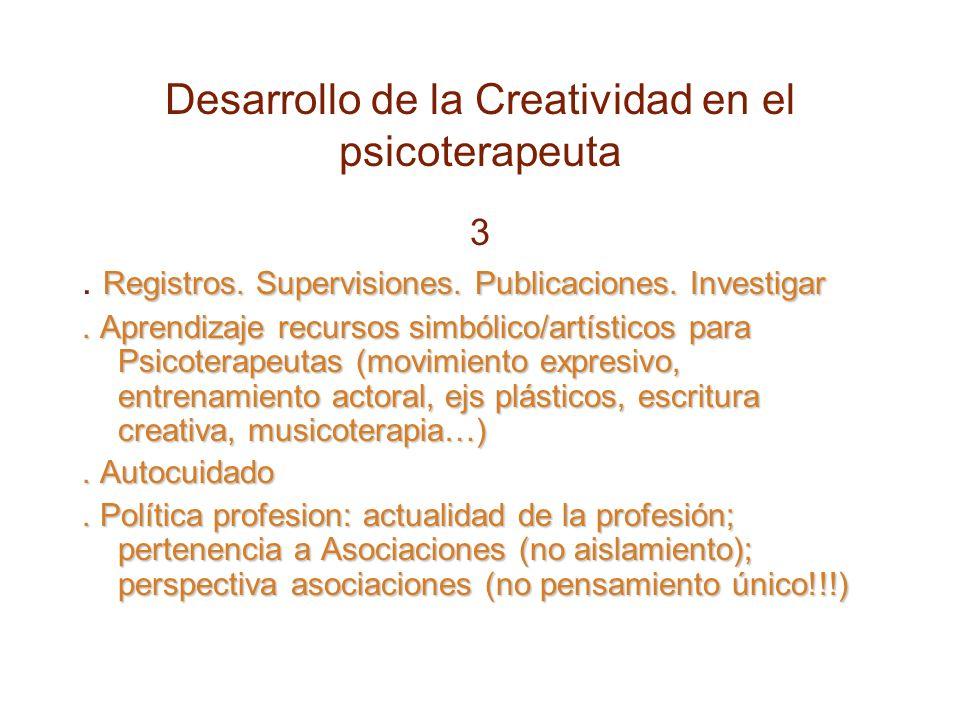Desarrollo de la Creatividad en el psicoterapeuta 3 Registros.