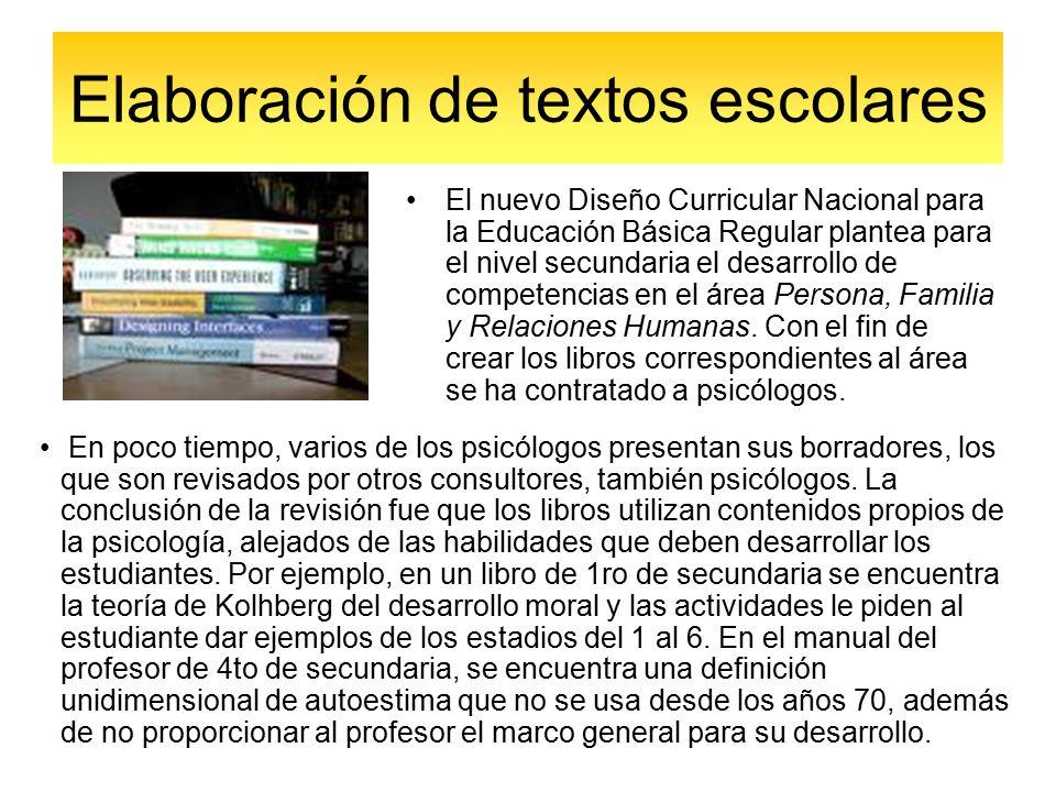 Elaboración de textos escolares El nuevo Diseño Curricular Nacional para la Educación Básica Regular plantea para el nivel secundaria el desarrollo de competencias en el área Persona, Familia y Relaciones Humanas.