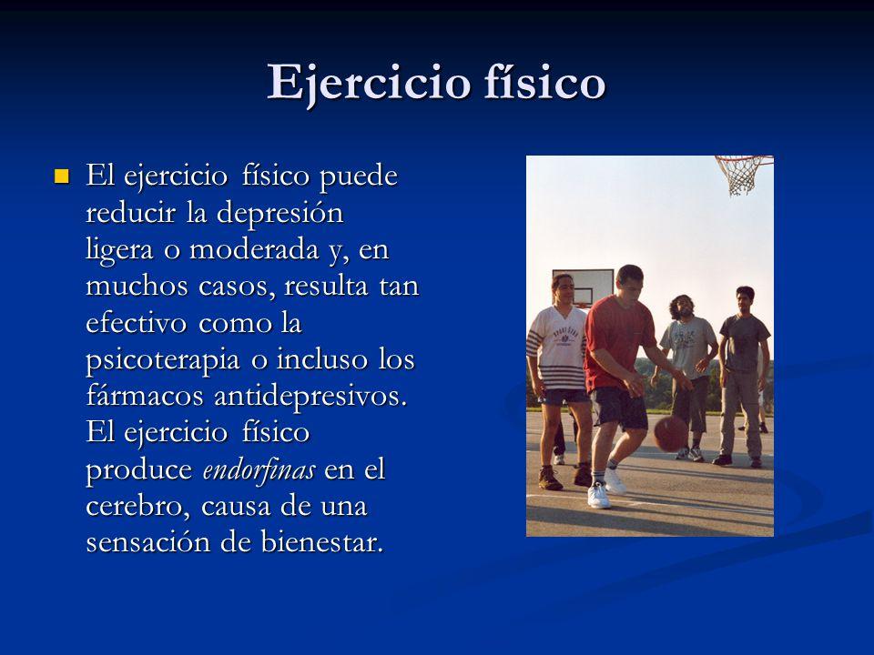 Ejercicio físico El ejercicio físico puede reducir la depresión ligera o moderada y, en muchos casos, resulta tan efectivo como la psicoterapia o incluso los fármacos antidepresivos.