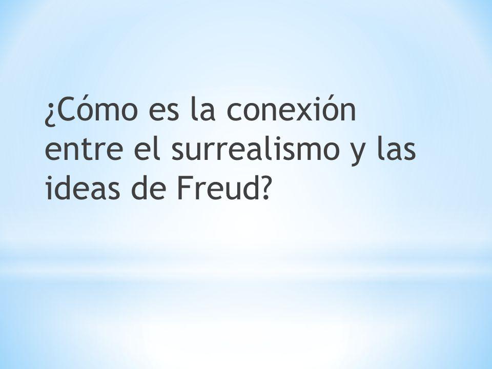 ¿Cómo es la conexión entre el surrealismo y las ideas de Freud