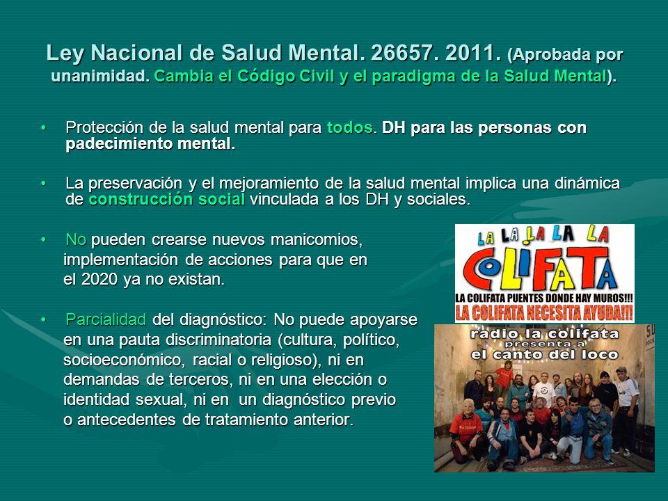Ley Nacional de Salud Mental. 26657. 2011. (Aprobada por unanimidad.