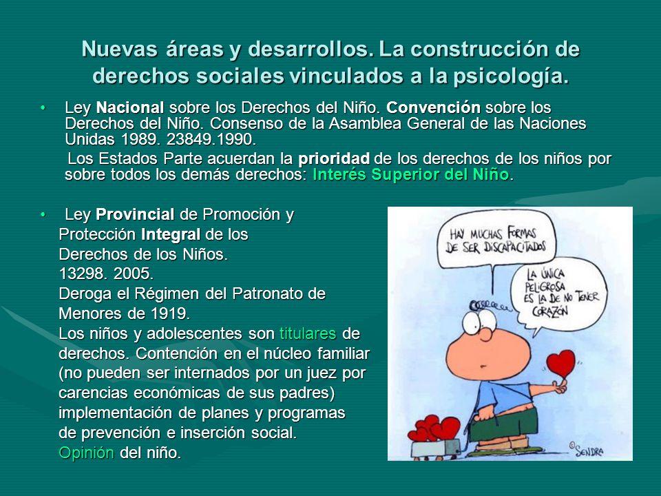 Nuevas áreas y desarrollos. La construcción de derechos sociales vinculados a la psicología.