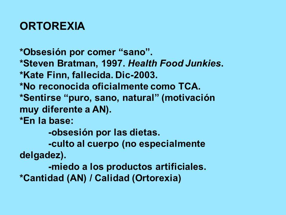 ORTOREXIA *Obsesión por comer sano . *Steven Bratman, 1997.