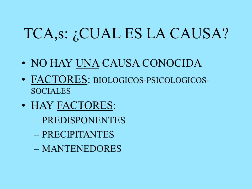 TCA,s: ¿CUAL ES LA CAUSA.
