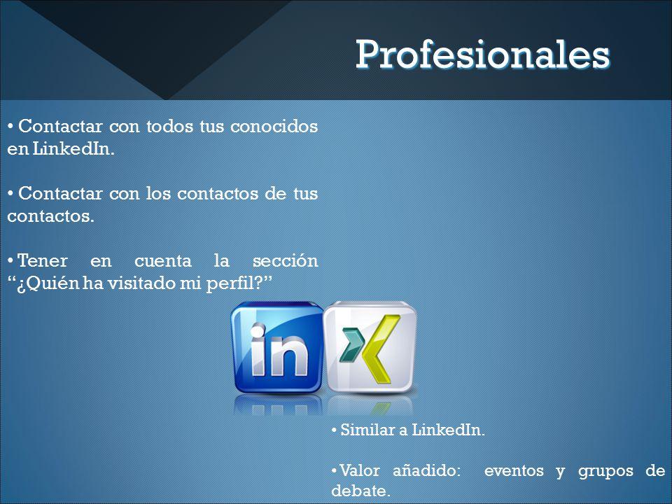 Profesionales Contactar con todos tus conocidos en LinkedIn.