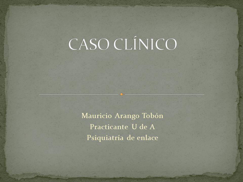 Mauricio Arango Tobón Practicante U de A Psiquiatría de enlace