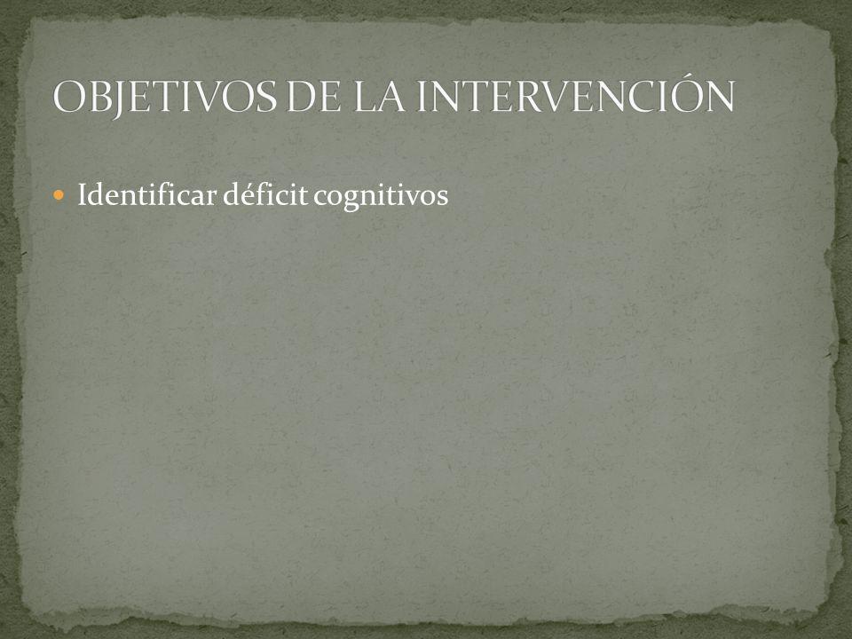 Identificar déficit cognitivos