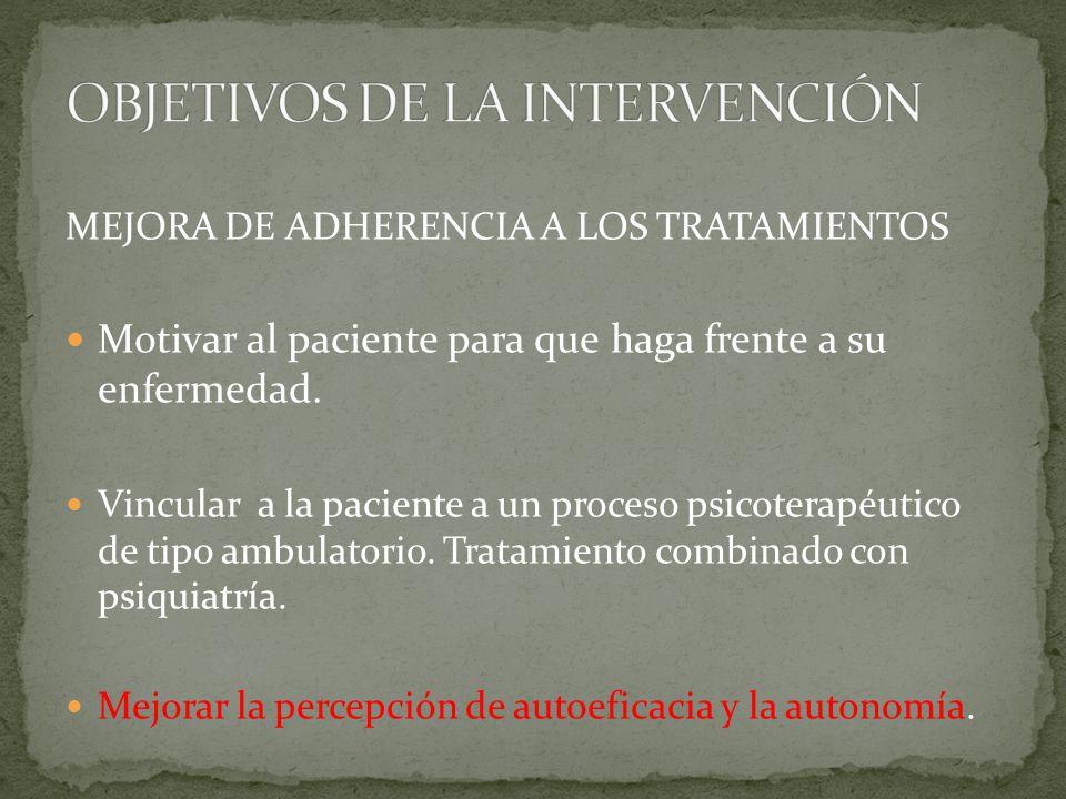 MEJORA DE ADHERENCIA A LOS TRATAMIENTOS Motivar al paciente para que haga frente a su enfermedad.