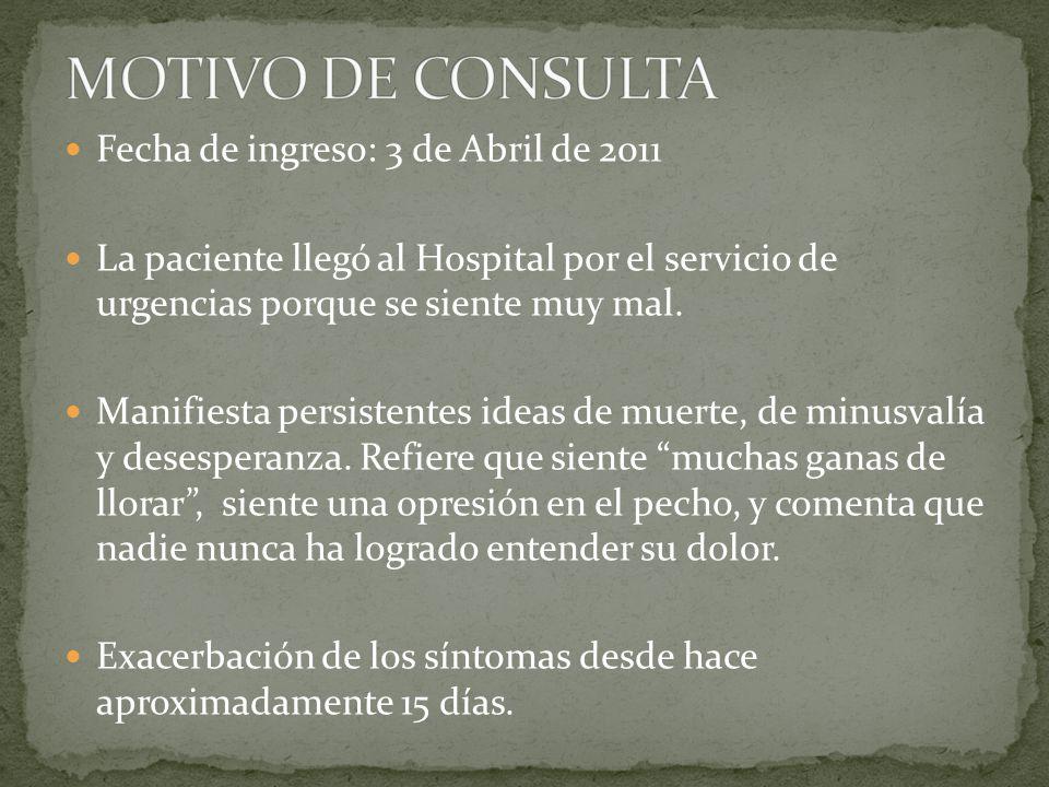 Fecha de ingreso: 3 de Abril de 2011 La paciente llegó al Hospital por el servicio de urgencias porque se siente muy mal.
