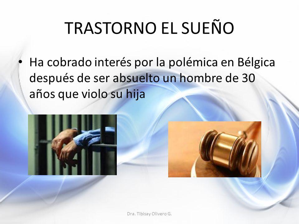 TRASTORNO EL SUEÑO Ha cobrado interés por la polémica en Bélgica después de ser absuelto un hombre de 30 años que violo su hija Dra.
