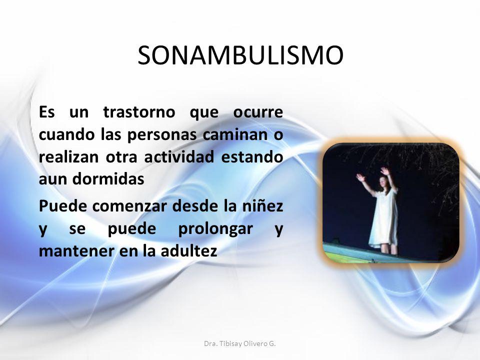 SONAMBULISMO Dra. Tibisay Olivero G.