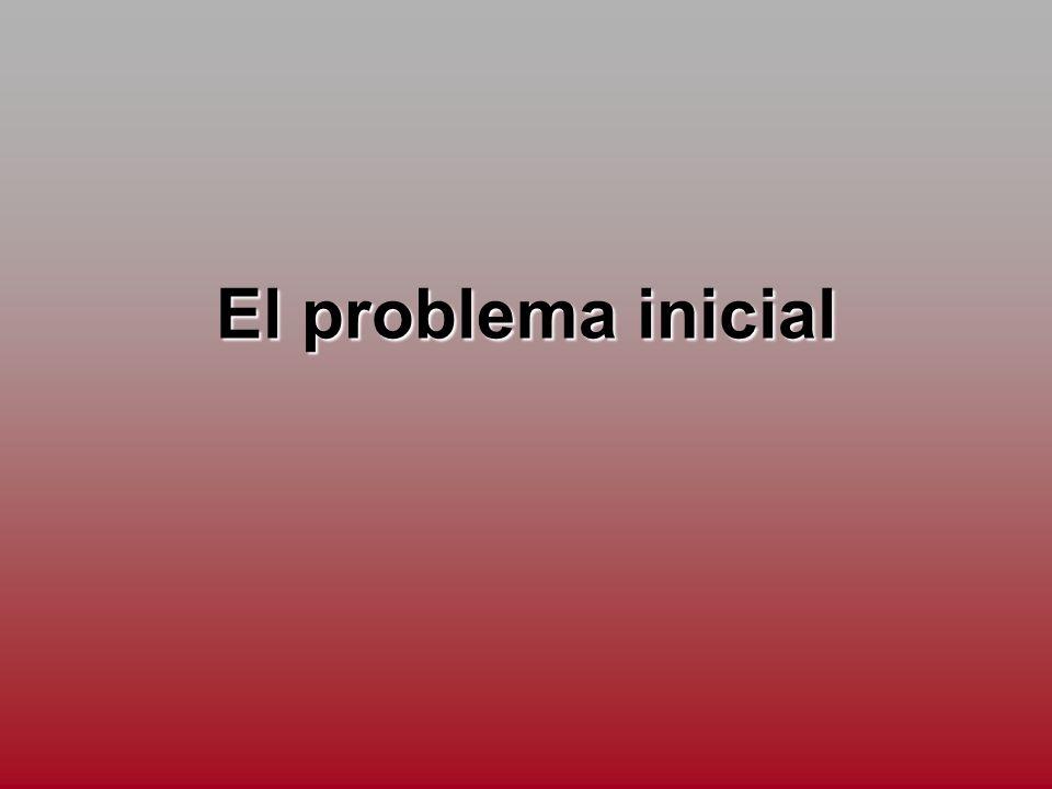 El problema inicial