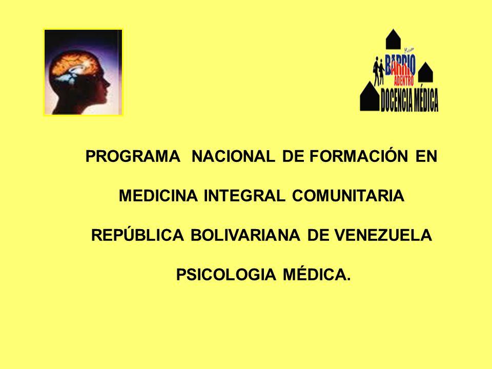 PROGRAMA NACIONAL DE FORMACIÓN EN MEDICINA INTEGRAL COMUNITARIA REPÚBLICA BOLIVARIANA DE VENEZUELA PSICOLOGIA MÉDICA.
