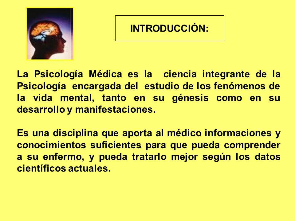 La Psicología Médica es la ciencia integrante de la Psicología encargada del estudio de los fenómenos de la vida mental, tanto en su génesis como en su desarrollo y manifestaciones.