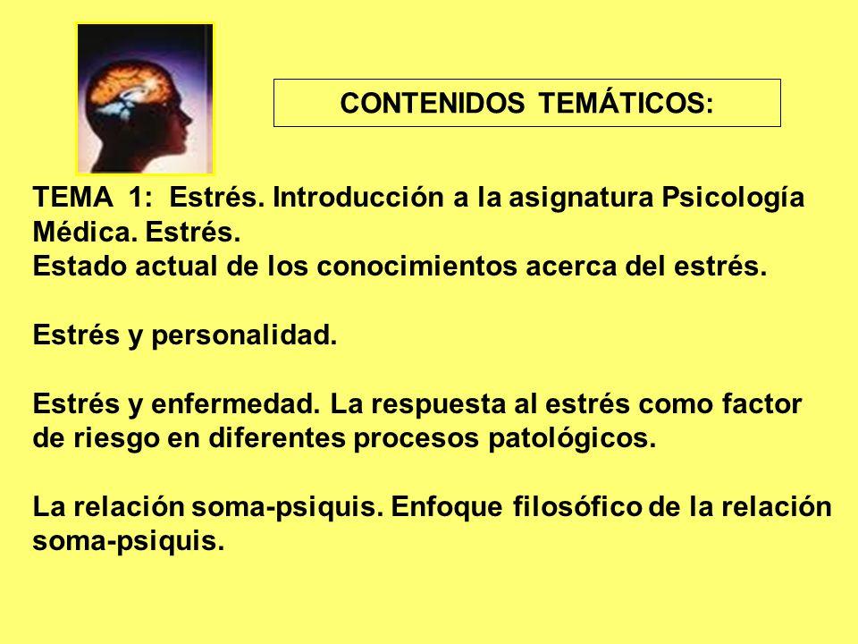 TEMA 1: Estrés. Introducción a la asignatura Psicología Médica.