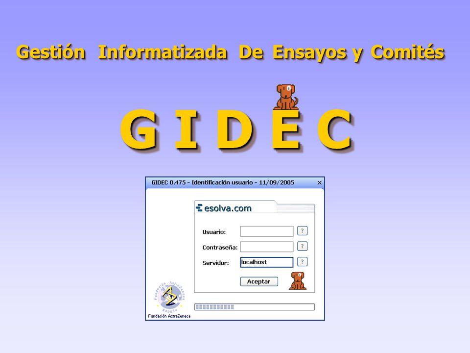GestiónGestión InformatizadaInformatizadaDeDe Ensayos y ComitésComités G I D E C
