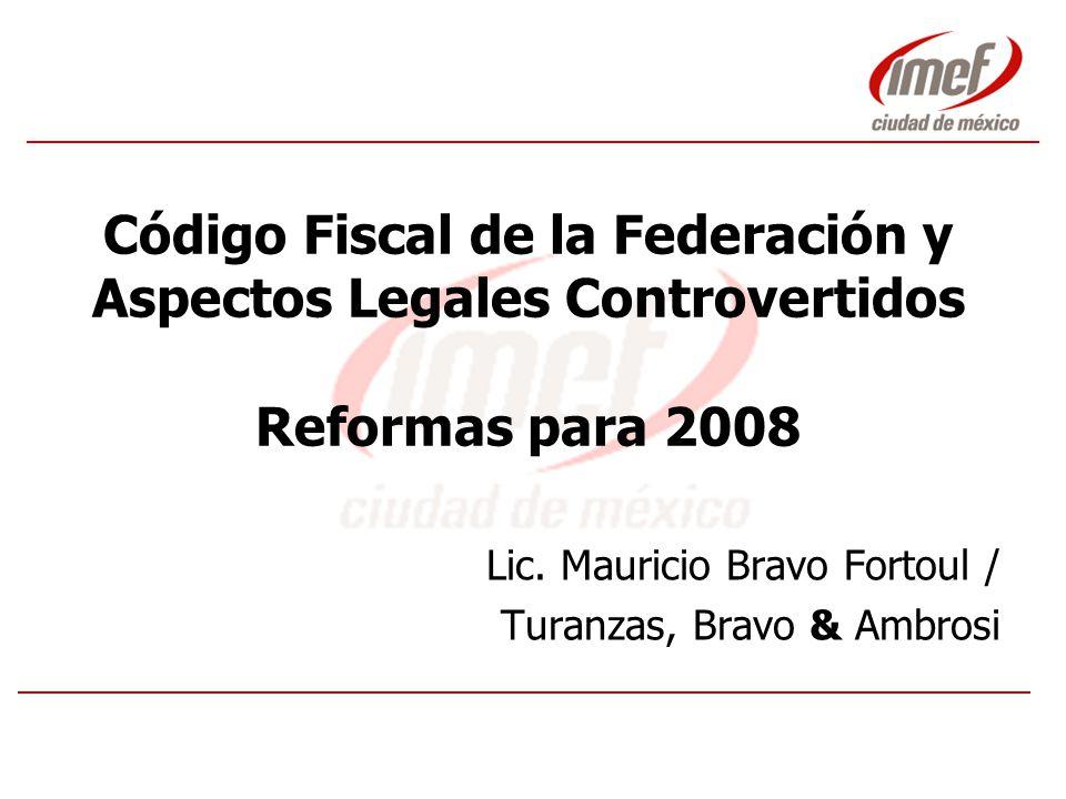 Código Fiscal de la Federación y Aspectos Legales Controvertidos Reformas para 2008 Lic.