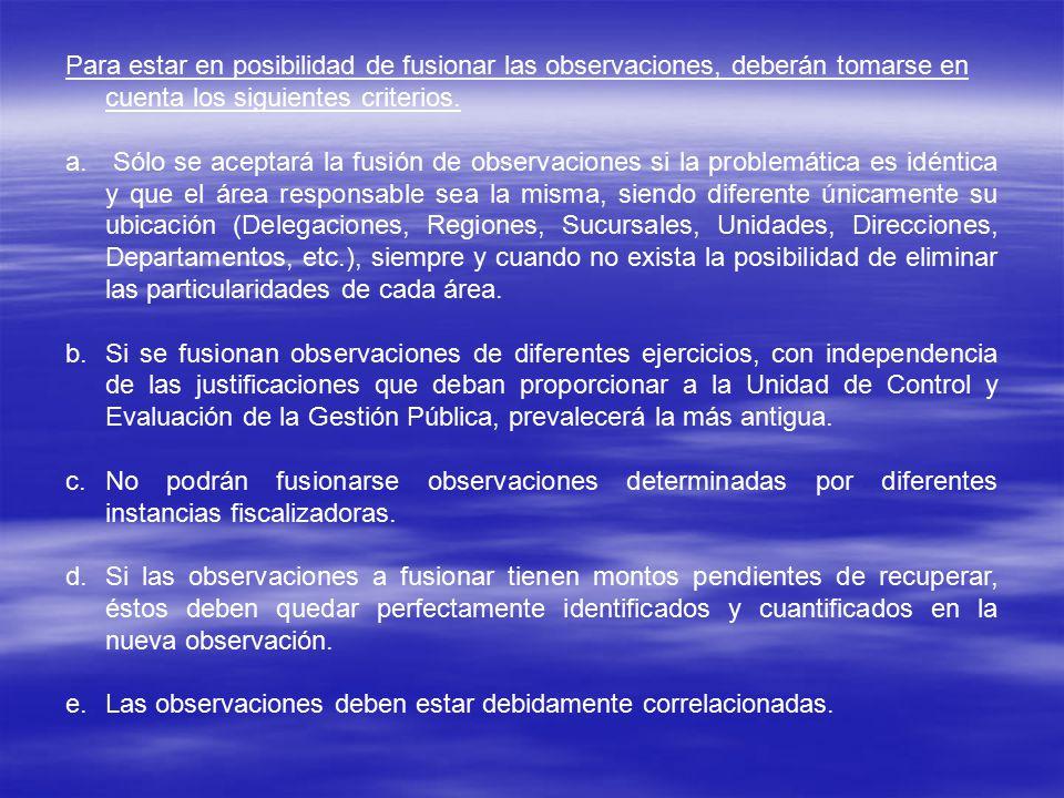 Para estar en posibilidad de fusionar las observaciones, deberán tomarse en cuenta los siguientes criterios.