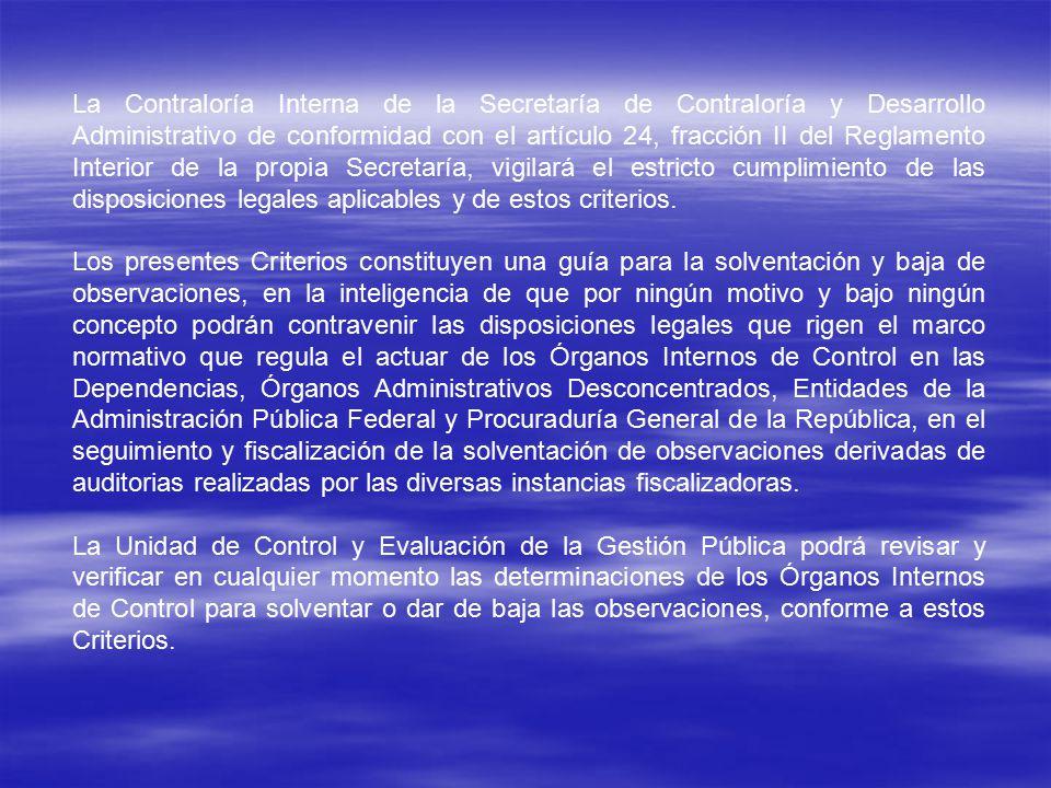 La Contraloría Interna de la Secretaría de Contraloría y Desarrollo Administrativo de conformidad con el artículo 24, fracción II del Reglamento Interior de la propia Secretaría, vigilará el estricto cumplimiento de las disposiciones legales aplicables y de estos criterios.