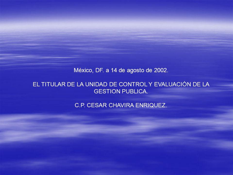 México, DF. a 14 de agosto de 2002.