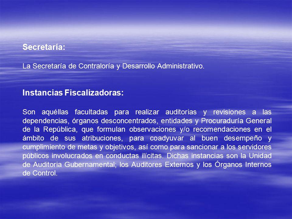 Secretaría: La Secretaría de Contraloría y Desarrollo Administrativo.