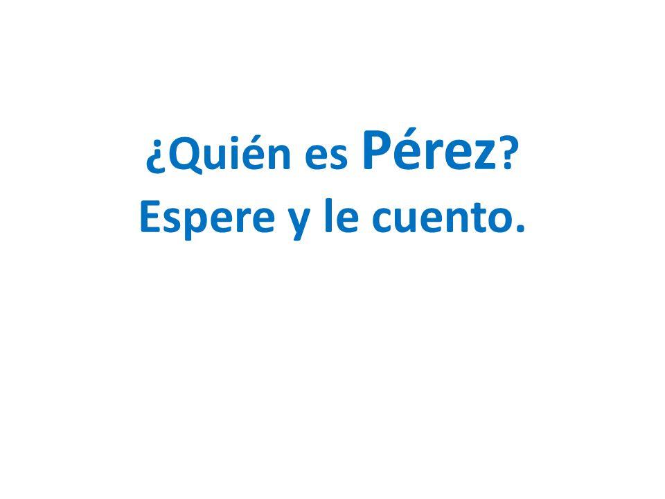 ¿Quién es Pérez Espere y le cuento.