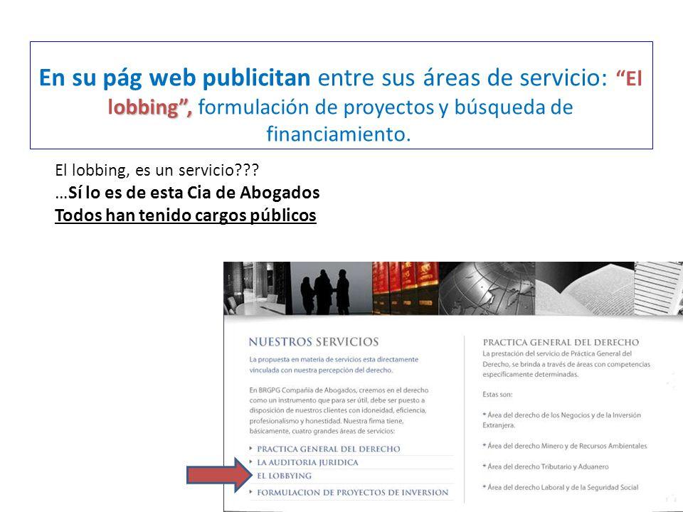 obbing , En su pág web publicitan entre sus áreas de servicio: El lobbing , formulación de proyectos y búsqueda de financiamiento.