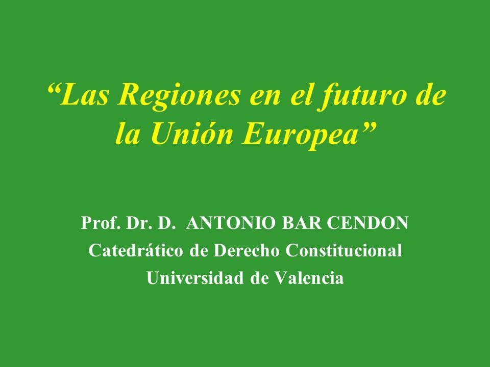 Las Regiones en el futuro de la Unión Europea Prof.
