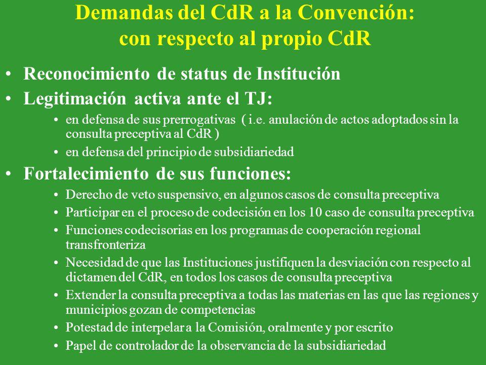 Demandas del CdR a la Convención: con respecto al propio CdR Reconocimiento de status de Institución Legitimación activa ante el TJ: en defensa de sus prerrogativas ( i.e.